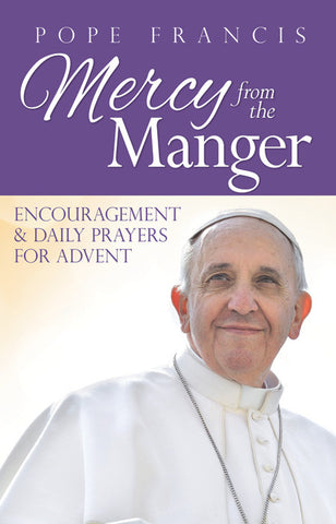 Pope Francis -  Mercy from the Manger