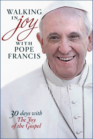 Walking in Joy with Pope Francis: 30 Days with The Joy of the Gospel (Walking With... (Twenty Third Publications))