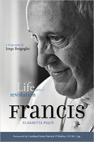 Francis: Life and Revolution