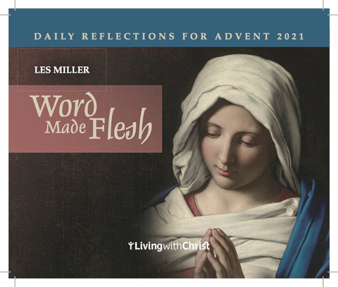Word Made Flesh: Daily Reflections for Advent 2021