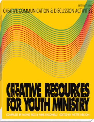 Creative Communication and Discussion Activities (Creative Resources for Youth Ministry Series)