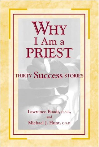 Why I Am a Priest: Thirty Success Stories