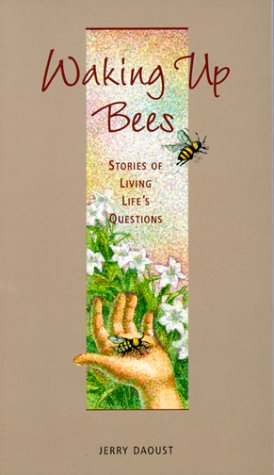Waking Up Bees: Stories of Living Life's Questions