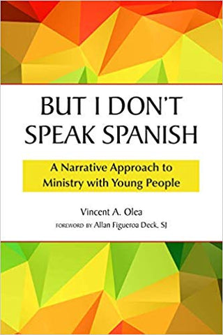 But I Don't Speak Spanish : A Narrative Approach to Ministry with Young People