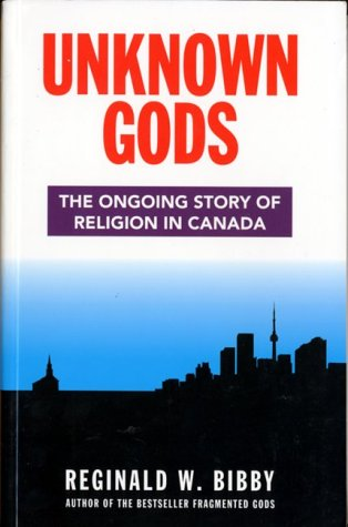 Unknown Gods: The Ongoing Story of Religion in Canada