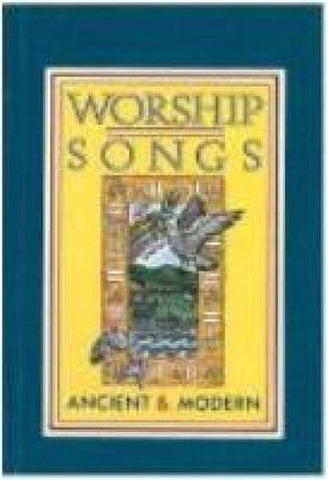 Worship Songs Ancient and Modern Hardback