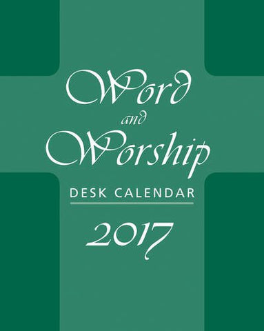 Word and Worship Desk Calendar 2017