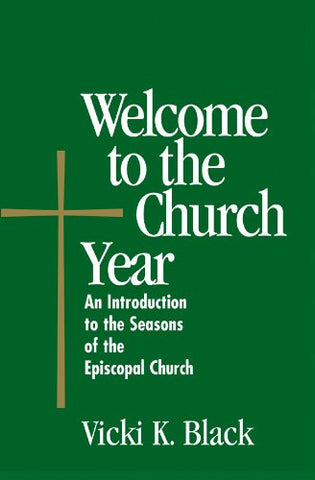 Welcome to the Church Year: An Introduction to the Seabury Bookssons of the Episcopal Church (Welcome to the Episcopal Church)