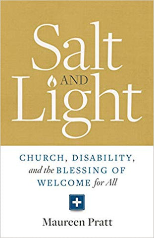 Salt and Light: Church, Disability, and the Blessing of Welcome to All