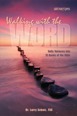 Walking with the Word: Daily Ventures into 15 Books of the Bible