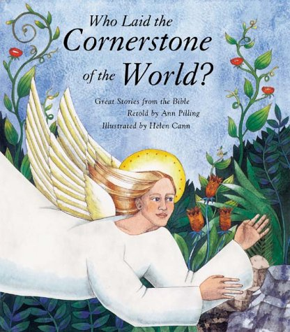 Who Laid the Cornerstone of the World?: Great Stories from the Bible
