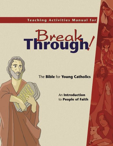 Teaching Activities Manual for <em>Breakthrough! The Bible for Young Catholics</em>: An Introduction to People of Faith