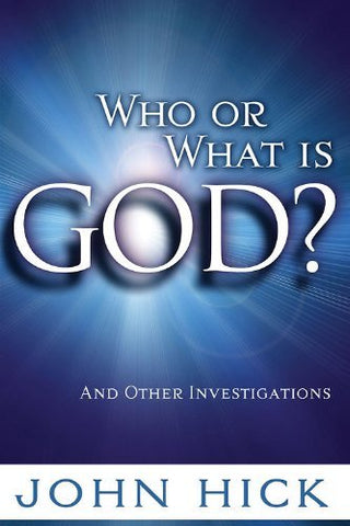 Who or What Is God? And Other Investigations