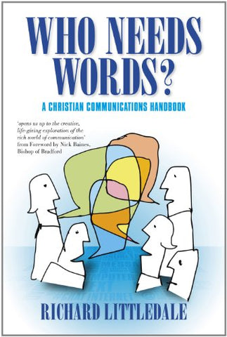 Who Needs Words? A Christian Communications Handbook
