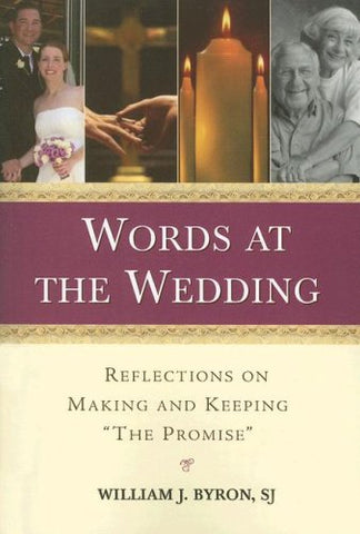 "Words at the Wedding: Reflections on Making and Keeping ""The Promise"""