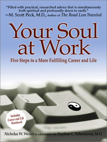 Your Soul at Work: Five Steps to a More Fulfilling Career and Life