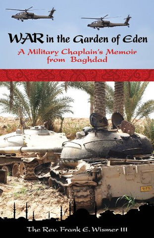 War in the Garden of Eden: A Military Chaplain's Memoir from Baghdad
