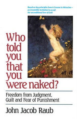Who Told You That You Were Naked?: Freedom From Judgement, Guilt and Fear of Punishment
