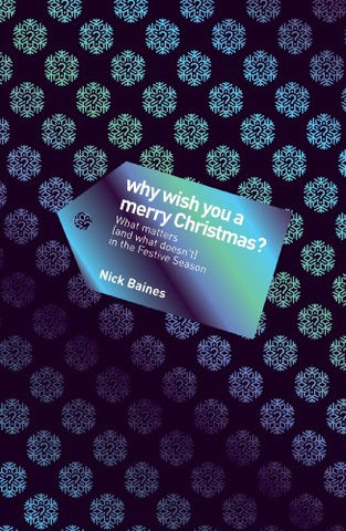 Why Wish You a Merry Christmas?: What Matters (and What Doesn't) in the Festive Season