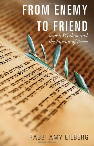 From Enemy to Friend: Jewish Wisdom and the Pursuit of Peace