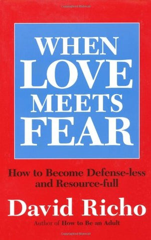 When Love Meets Fear: How to Become Defense-Less and Resource-Full