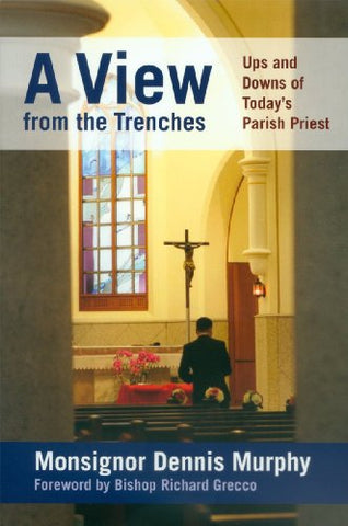 View from the Trenches, AUps and Downs of Today s Parish Priest