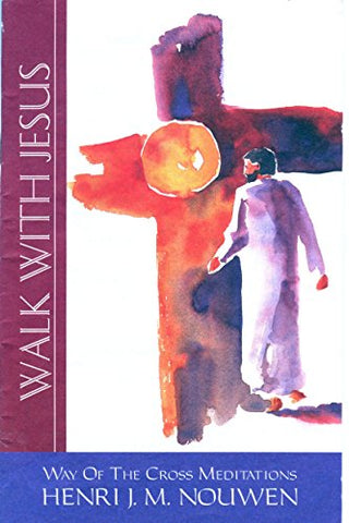 Walk with Jesus: Way of the Cross Meditations