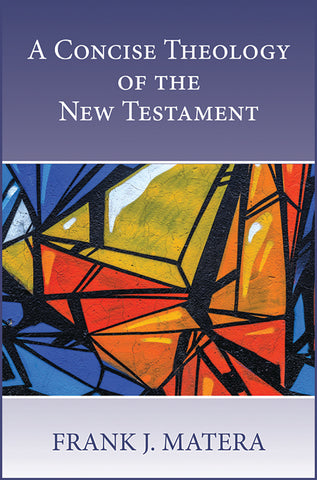 A Concise Theology of the New Testament