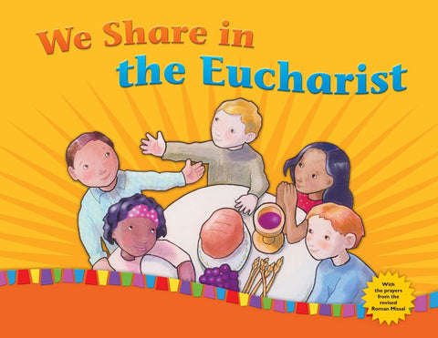 We Share in the Eucharist: Child/Family Book