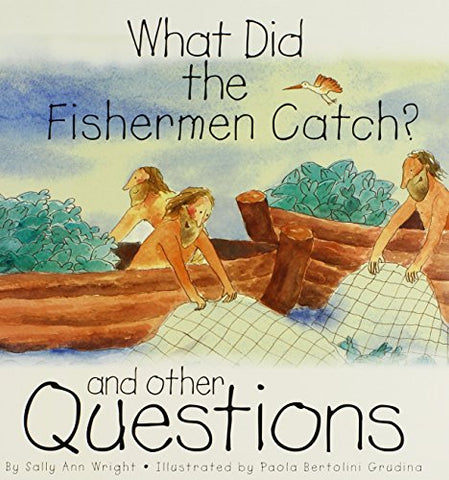 What Did the Fishermen Catch?: And Other Questions