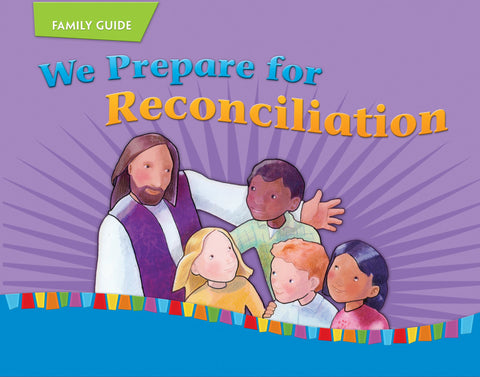 We Prepare for Reconciliation: Child/Parent (On Our Way with Jesus)