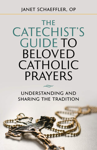 The Catechist's Guide to Beloved Prayers: