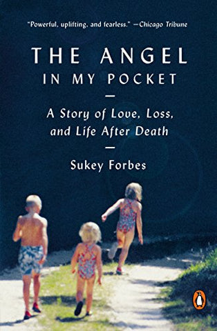 The Angel in My Pocket: A Story of Love, Loss, and Life After Death