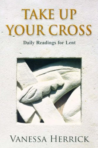 Take Up Your Cross: A Lent Book