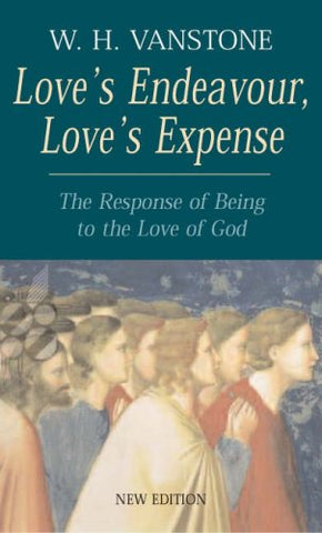 Love's Endeavour, Love's Expense: The Response of Being to the Love of God
