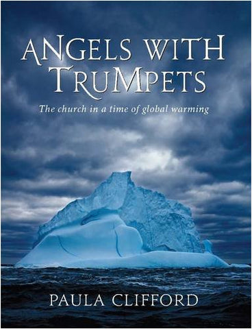 Angels with Trumpets: The Church in a Time of Global Warning