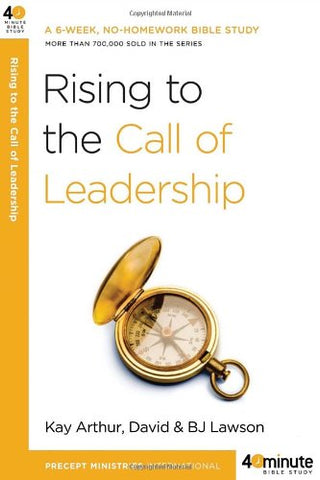 Rising to the Call of Leadership (40-Minute Bible Studies)