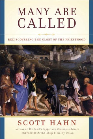 Many Are Called: Rediscovering the Glory of the Priesthood