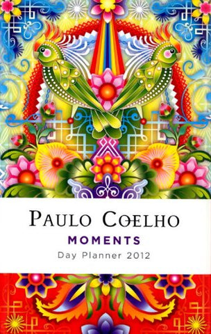 Paulo Coelho Moments 2012 Day Planner
