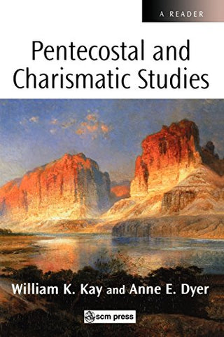 Pentecostal and Charismatic Studies (Scm Reader)