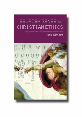 Selfish Genes and Christian Ethics: The Theological-ethical Implications of Evolutionary Biology