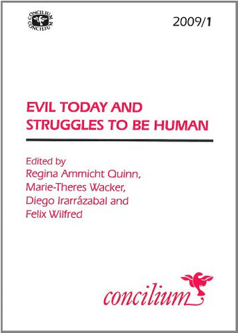 Concilium 2009/ 1 Evil Today and Struggles to be Human