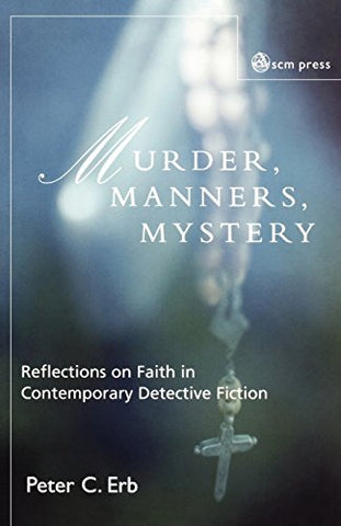 Murder, Manners and Mystery (John Albert Hall Lecture Series)