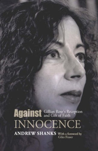 Against Innocence: An Introduction to Gillian Rose