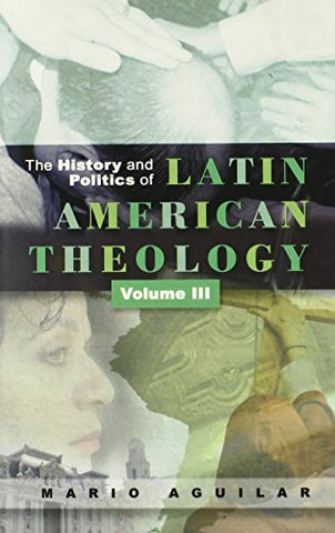 History and Politics of Latin American Theology