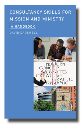 Consultancy Skills for Mission and Ministry: A Handbook
