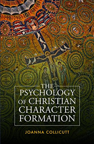 The Psychology of Christian Character Formation