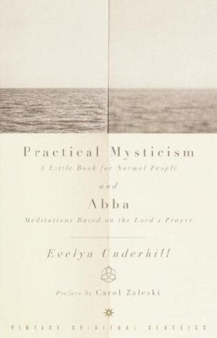 Practical Mysticism: A Little Book for Normal People and Abba: Meditations Based on the Lord's Prayer (Vintage Spiritual Classics)