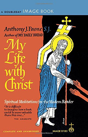 My Life with Christ: Spiritual Meditations for the Modern Reader