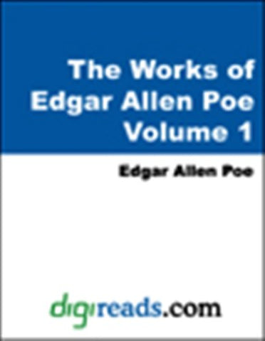The Complete Works of Edgar Allan Poe Volume 1 of 5